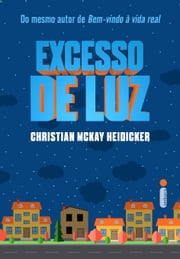 Excesso de luz ebook by Christiam McKay Heidicker