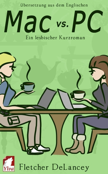 Mac vs. PC - Ein lesbischer Kurzroman ebook by Fletcher DeLancey