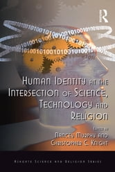 Human Identity at the Intersection of Science, Technology and Religion ebook by Christopher C. Knight