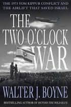 The Two O'Clock War ebook by Walter J. Boyne,Fred Smith