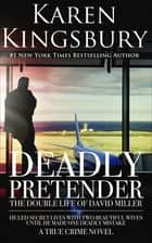 Deadly Pretender - The Double Life of David Miller ebook by Karen Kingsbury