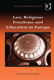 Law, Religious Freedoms and Education in Europe ebook by Dr Myriam Hunter-Henin,Dr Prakash Shah