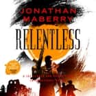 Relentless - A Joe Ledger and Rogue Team International Novel audiobook by