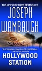 Hollywood Station ebook by Joseph Wambaugh