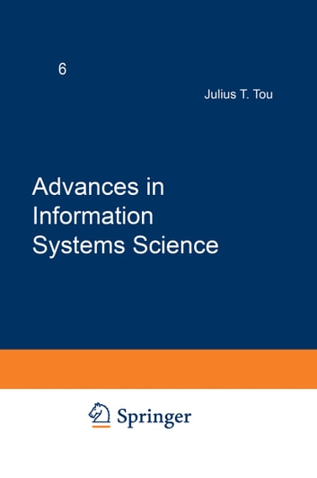 Advances in Information Systems Science - Volume 6 ebook by Julius T. Tou