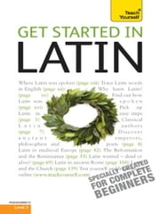 Get Started in Latin Absolute Beginner Course - The essential introduction to reading, writing, speaking and understanding a new language ebook by G Sharpley