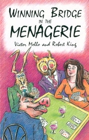 Winning Bridge in the Menagerie ebook by Victor Mollo,Robert King