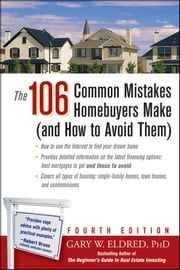 The 106 Common Mistakes Homebuyers Make (and How to Avoid Them) ebook by Gary W. Eldred