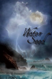Water Seed ebook by Aia P. Echelon