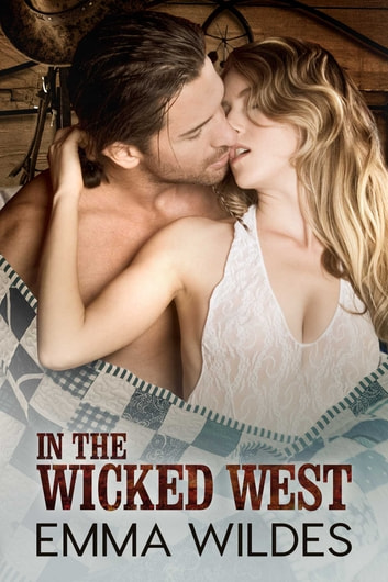 In the Wicked West ebook by Emma Wildes