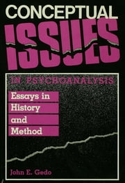 Conceptual Issues in Psychoanalysis - Essays in History and Method ebook by John E. Gedo