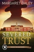 Severed Trust ebook by Margaret Daley