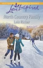 North Country Family ebook by Lois Richer