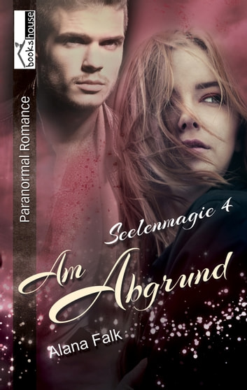 Am Abgrund - Seelenmagie 4 ebook by Alana Falk