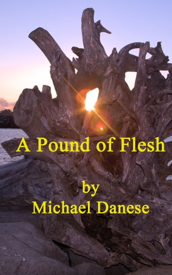 A Pound of Flesh ebook by Michael Danese