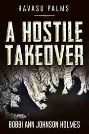 Havasu Palms, A Hostile Takeover ebook by Bobbi Ann Johnson Holmes