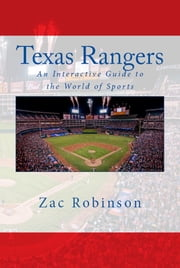 Texas Rangers: An Interactive Guide to the World of Sports ebook by Zac Robinson