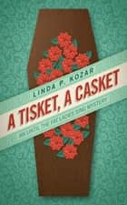 A Tisket, A Casket ebook by Linda Kozar