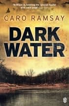 Dark Water ebook by Caro Ramsay