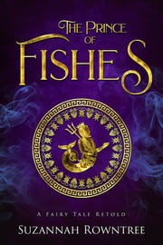 The Prince of Fishes ebook by Suzannah Rowntree