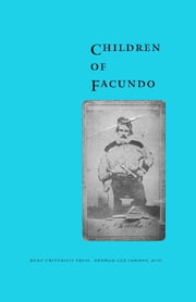 Children of Facundo - Caudillo and Gaucho Insurgency during the Argentine State-Formation Process (La Rioja, 1853-1870) ebook by Ariel de la Fuente
