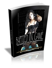 Baptized In Game - The Rebirth Of The New Millennium Man (Tips for Urban Dating ) ebook by Forbidden Fruit Books LLC