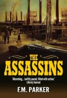 The Assassins ebook by F.M. Parker