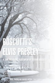 Boscutti's Elvis Presley (Screenplay) ebook by Stefano Boscutti