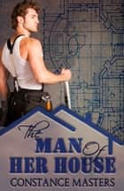 The Man of Her House ebook by Constance Masters