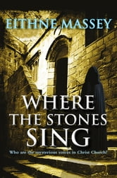 Where the Stones Sing ebook by Eithne Massey
