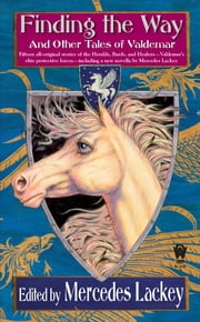 Finding the Way and Other Tales of Valdemar ebook by Mercedes Lackey