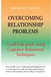 Overcoming Relationship Problems - A Books on Prescription Title ebook by Michael Crowe