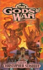 The Gods of War ebook by Christopher Stasheff, Mike Resnick, Jody Lynn Nye,...