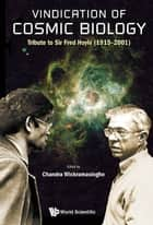 Vindication of Cosmic Biology ebook by Nalin Chandra Wickramasinghe