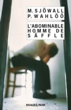 L'abominable homme de Säffle ebook by Maj Sjowall, Sjowall/Wahloo, Jan Guillou,...