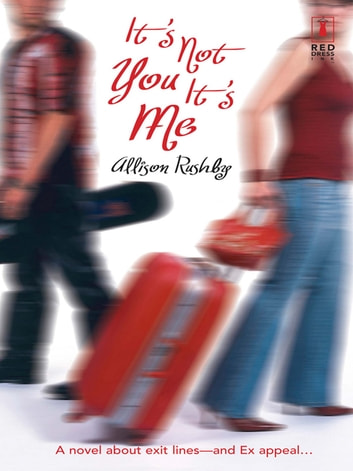 It's Not You It's Me (Mills & Boon Silhouette) ebook by Allison Rushby