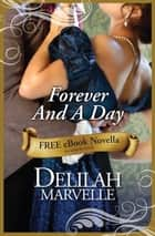 Forever And A Day / Forever Mine ebook by Delilah Marvelle
