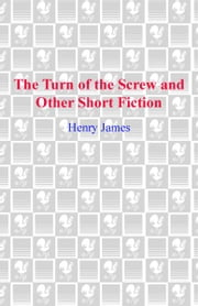 The Turn of the Screw and Other Short Fiction ebook by Henry James