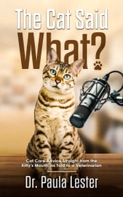 The Cat Said What? ebook by Paula Lester