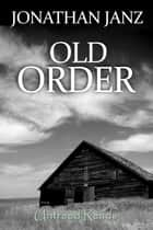 Old Order ebook by Jonathan Janz
