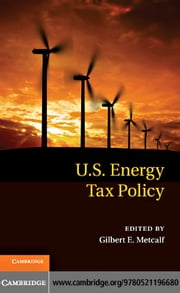 U.S. Energy Tax Policy ebook by Metcalf, Gilbert E.