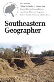 Southeastern Geographer - Summer 2013 Issue ebook by Carl A. Reese,David M. Cochran