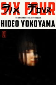 Six Four - A Novel ebook by Hideo Yokoyama,Jonathan Lloyd-Davies