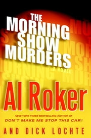 The Morning Show Murders - A Billy Blessing Novel ebook by Al Roker