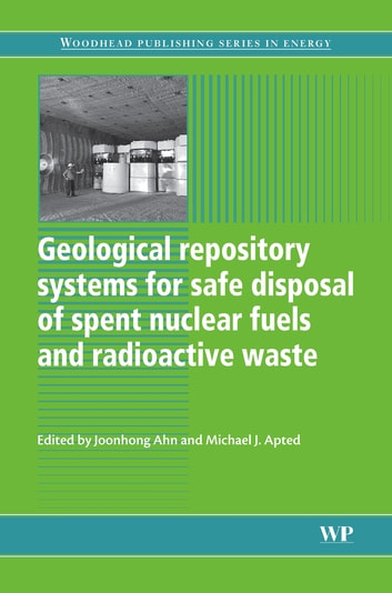 Geological Repository Systems for Safe Disposal of Spent Nuclear Fuels and Radioactive Waste ebook by