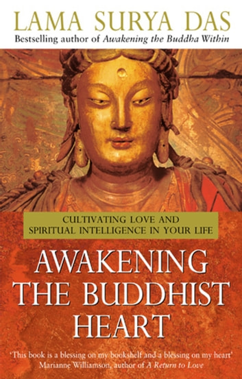 Awakening The Buddhist Heart ebook by Surya Das