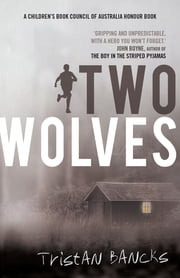 Two Wolves ebook by Tristan Bancks