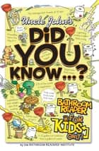 Uncle John's Did You Know? Bathroom Reader For Kids Only! ebook by Bathroom Readers' Institute