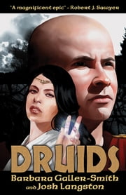 Druids - (Druids Saga Book 1) ebook by Barbara Galler-Smith, Josh Langston