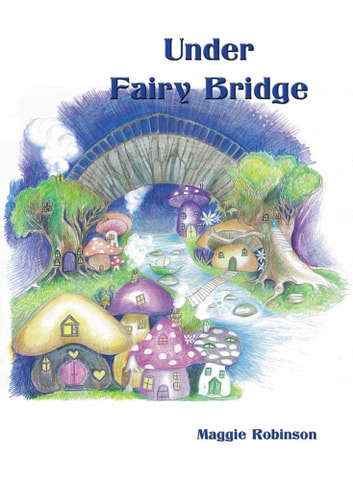 Under Fairy Bridge ebook by Maggie Robinson